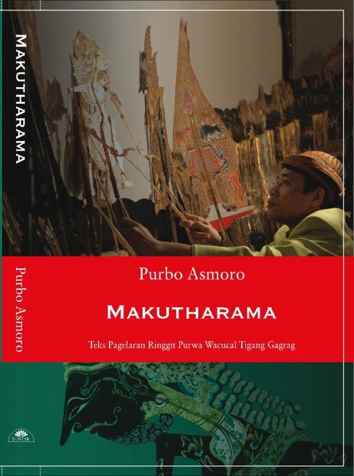 Buku MAKUTHARAMA - Purbo Asmoro - Lontar