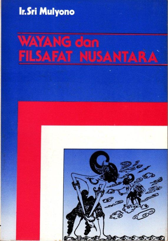 Buku WAYANG DAN FILSAFAT NUSANTARA - Sri Mulyono