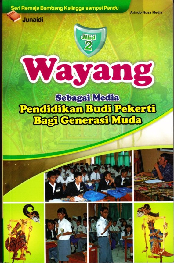Buku WAYANG SEBAGAI MEDIA PENDIDIKAN BUDI PEKERTI BAGI GENERASI MUDA Jilid 2 - Junaidi