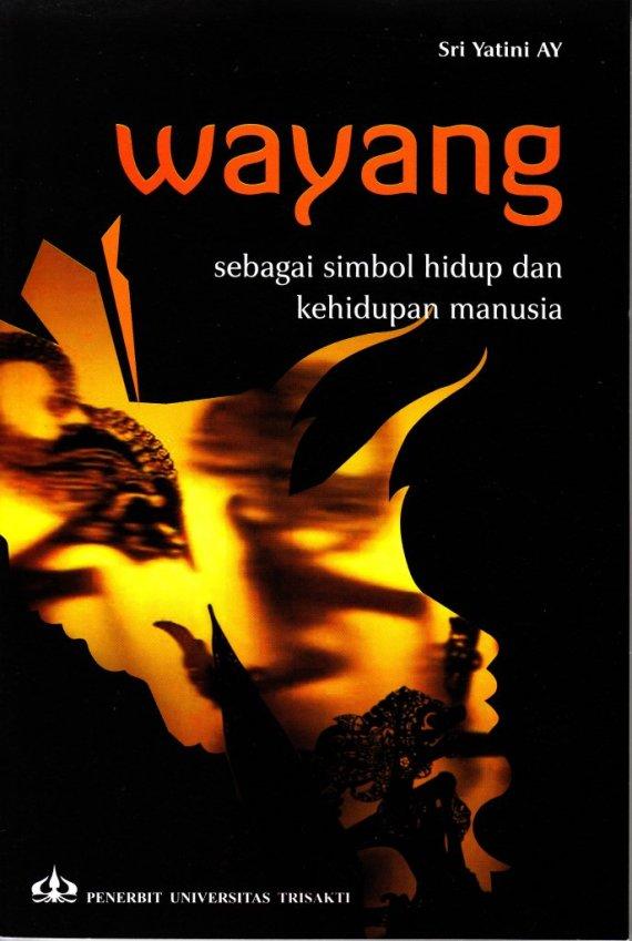 Buku WAYANG Sebagai Simbul Hidup - Sri Yatini AY