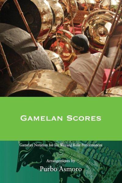 GAMELAN SCORES. dalang : Ki Purbo Asmoro, penulis notasi gamelan : Suraji, editor : Phil Acimovic , editor : Kathryn Emerson, penerbit : The Lontar Foundation.