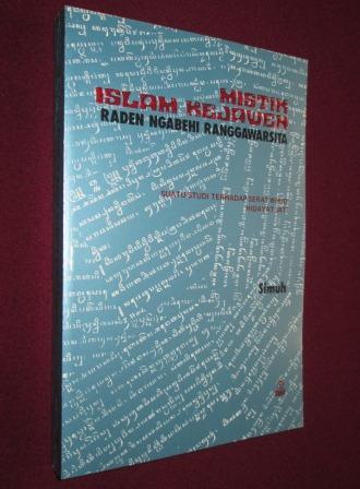 Buku MISTIK ISLAM KEJAWEN RADEN NGABEHI RANGGAWARSITA - Simuh