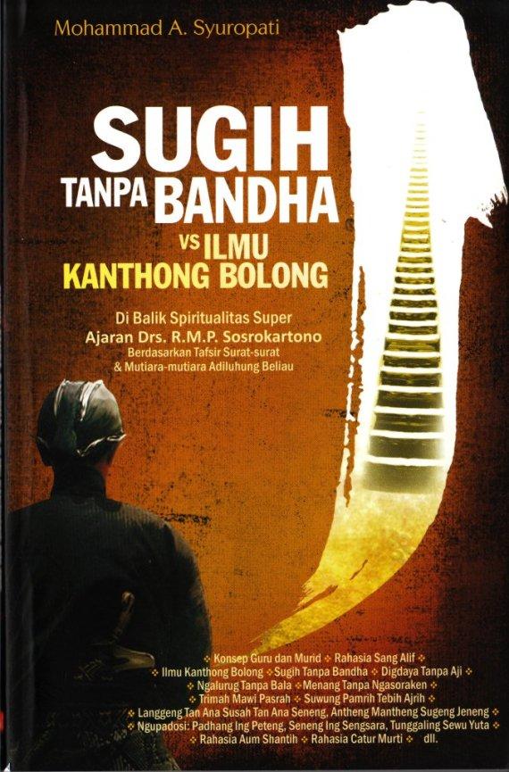 Buku SUGIH TANPA BANDA VS ILMU KANTONG BOLONG - Mohammad A Syuropati.