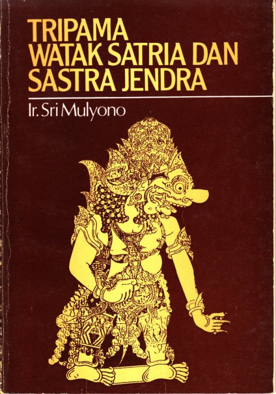 Buku TRIPAMA, WATAK SATRIA DAN SADTRA JENDRA - Sri Mulyono.