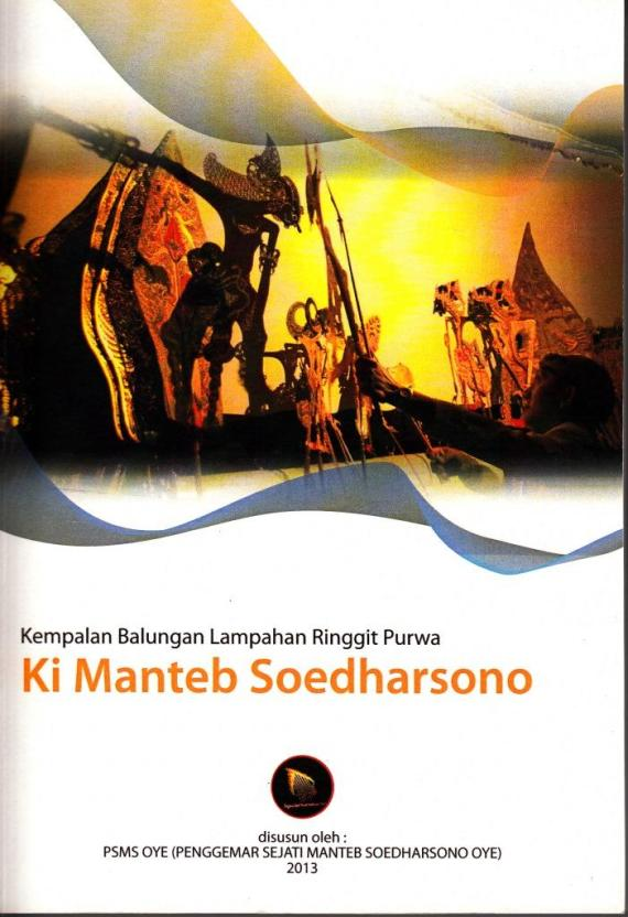 "Buku "" Kempalan Balungan Lampahan Ringgit Purwa Ki Manteb Soedharsono "" disusun PMS OYE (Penggemar Sejati Manteb Soedharsono)"