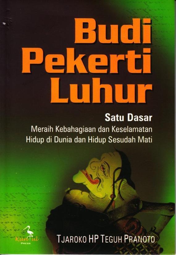 Sampul depan buku BUDI PEKERTI LUHUR oleh Tjaroko HP Teguh Pranoto