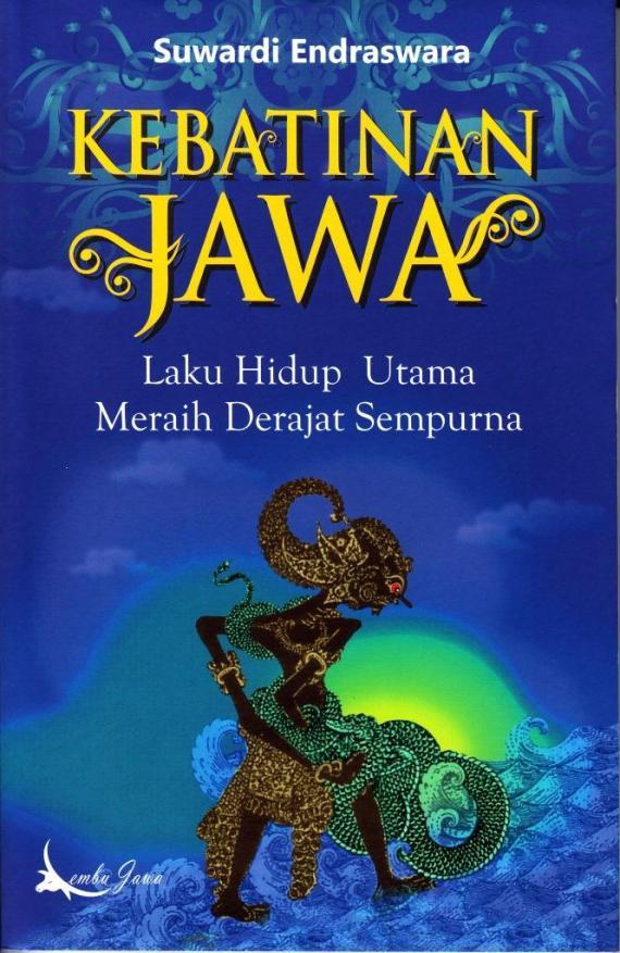 Sampul buku KEBATINAN JAWA. LAKU HIDUP UTAMA MERAIH DERAJAT SEMPURNA oleh Suwardi Endraswara.
