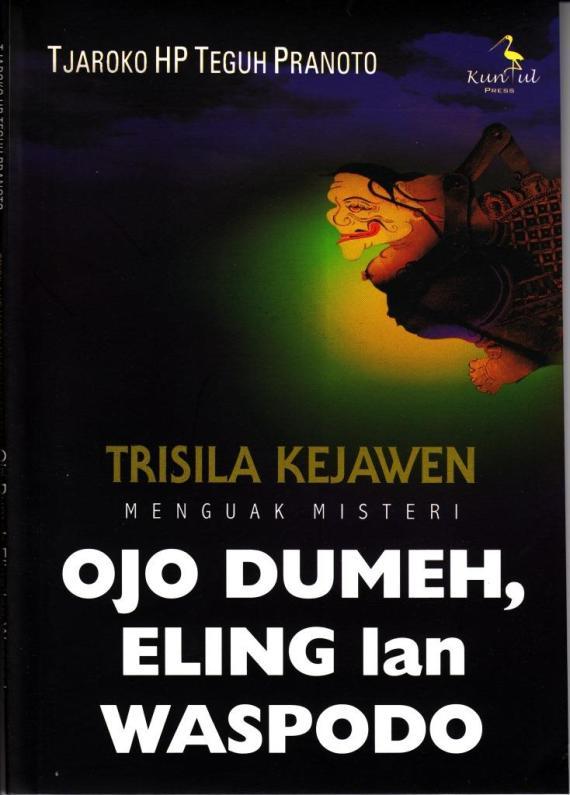 Sampul buku OJO DUMEH, ELING LAN WASPADA oleh Tjaroko HP Teguh Pranoto