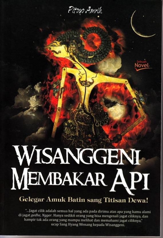 Sampul novel wayang WISANGGENI MEMBAKAR API oleh Pitoyo Amrih