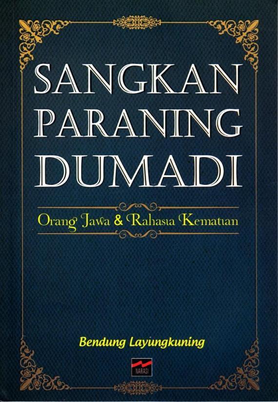 """Buku """" SANGKAN PARANING DUMADI - Orang Jawa dan Rahasia Kematian """" oleh Bendun Layungkuning"""