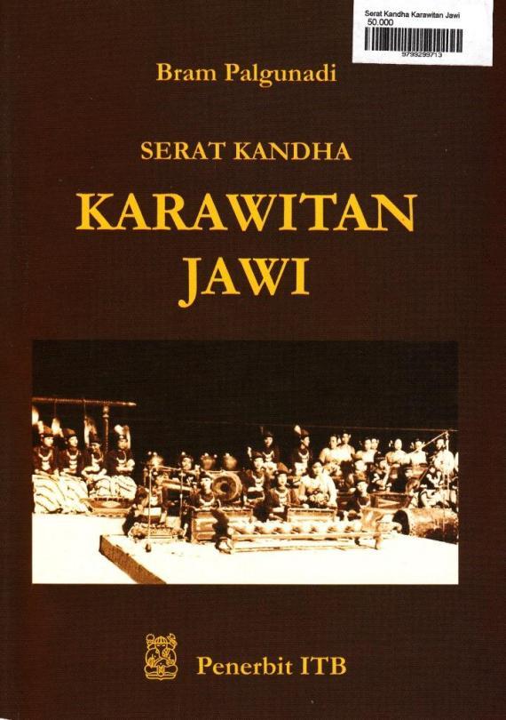 Serat Kandha Karawitan Jawi karya Bram Palgunadi.