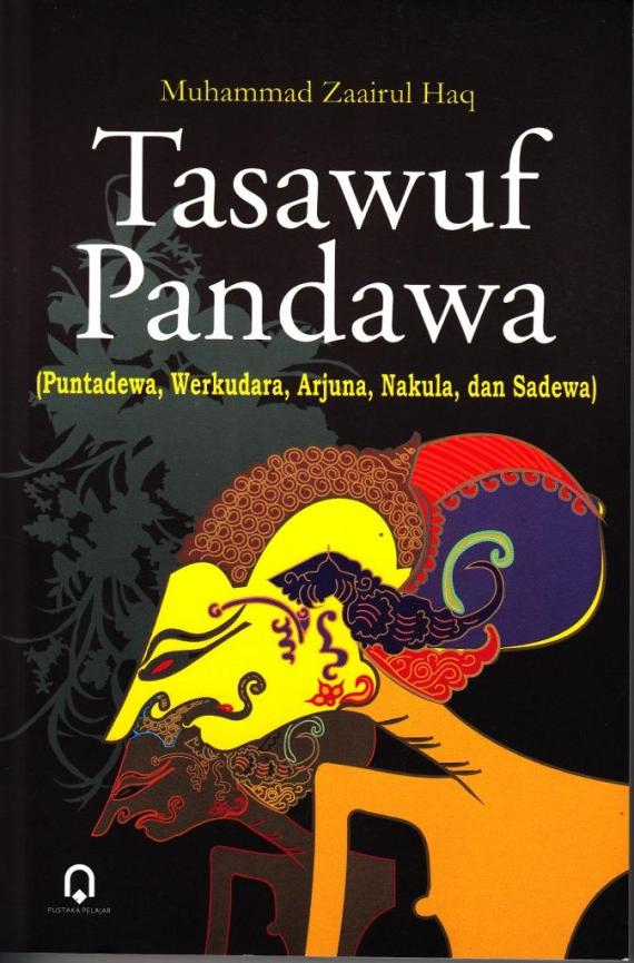 Buku TASAWUF PANDAWA oleh Muhammad Zaairul Haq