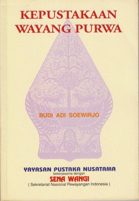 Buku KEPUSTAKAAN WAYANG PURWA (JAWA). PENELUSURAN TERBITAN INDONESIA ANTARA 1948 ~ 1995 oleh Budi Adi Soewirjo.