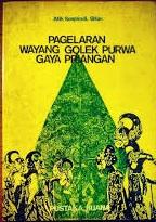 Buku PAGELARAN WAYANG GOLEK PURWA GAYA PRIANGAN karya Atik Soepandi, penerbit Pustaka Buana