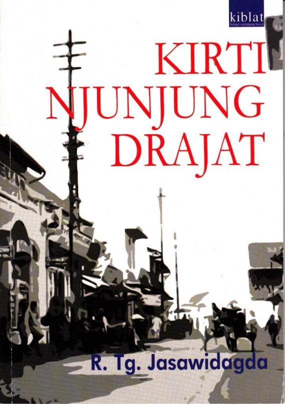 Buku KIRTI NJUNJUNG DRAJAT oleh Jasawidagda R Tg