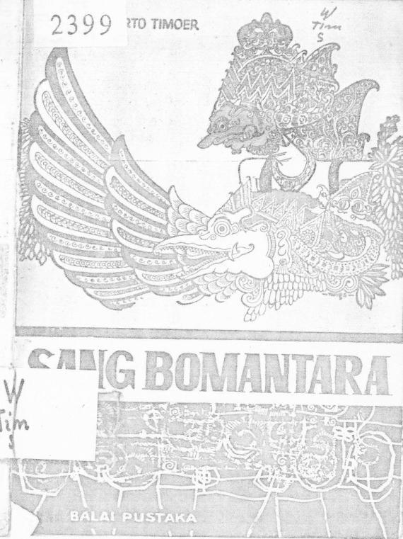 """ SANG BOMANTARA "" karya Soenarto Timoer, penerbit Balai Pustaka tahun 1960."