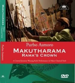 DVD rekaman pakeliran Makutharama gaya klasik kraton Surakarta oleh dalang Ki Purbo Asmoro, terbitan The Lontar Foundation Jakarta.