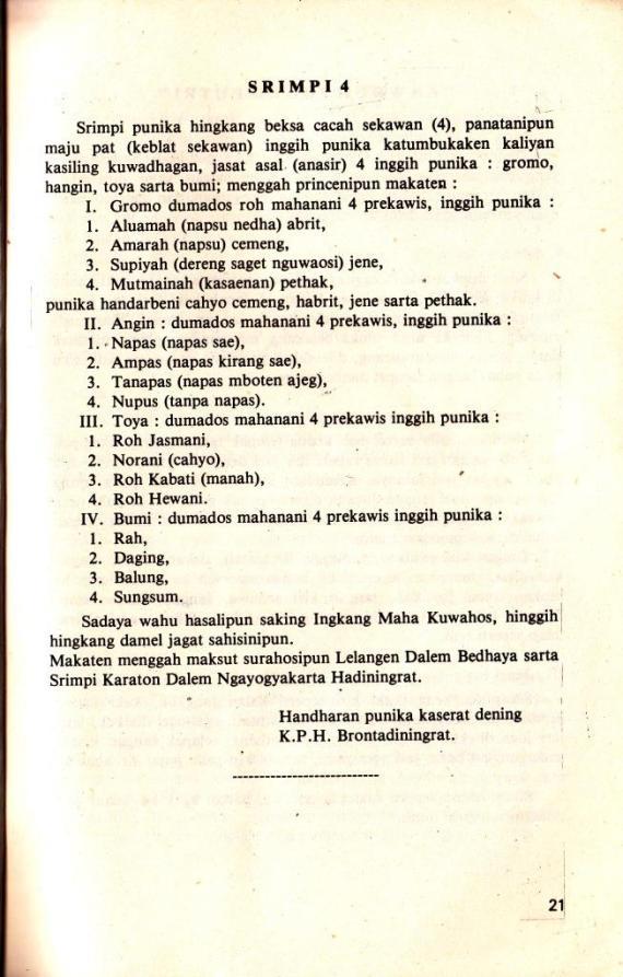 Falsafah Bedhaya dan Srimpi ditulis oleh Bp Brontodiningrat dalam buku KAWRUH JOGED MATARAM terbitan Yayasan Siswa Among Beksa Yogyakarta.