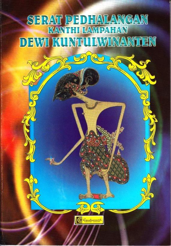 """Buku """" Serat Pedhalangan Kanthi Lampahan DEWI KUNTULWINANTEN. """" oleh Ki Purwadi, penerbit CV Cendrawasih."""