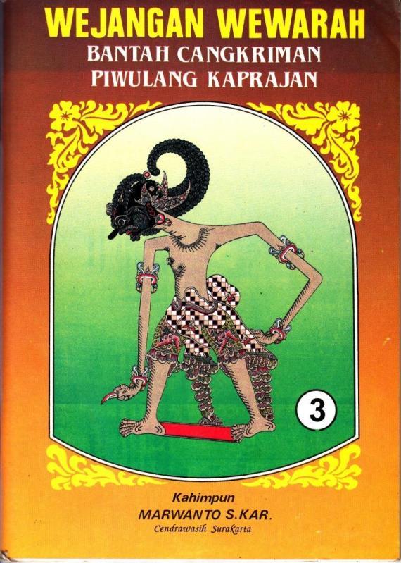 """Buku """" WEJANGAN, WEWARAH, BANTAH, CANGKRIMAN, PIWULANG KAPRAJAN. Jilid 3. """" oleh Marwanto, penerbit CV Cendrawasih."""