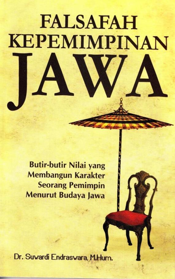 buku FALSAFAH KEPEMIMPINAN JAWA karya Suwardi Endraswara.