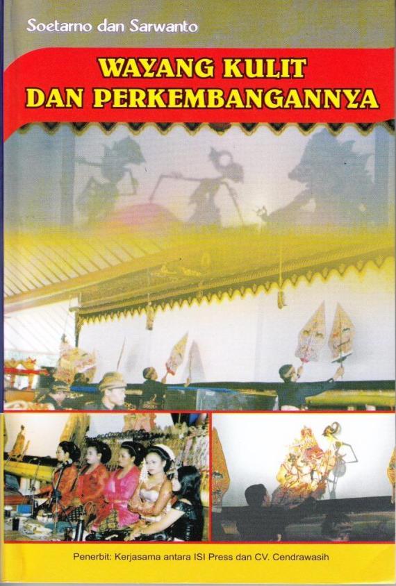 Buku WAYANG KULIT DAN PERKEMBANGANNYA karya Soetarno dan Sarwanto.