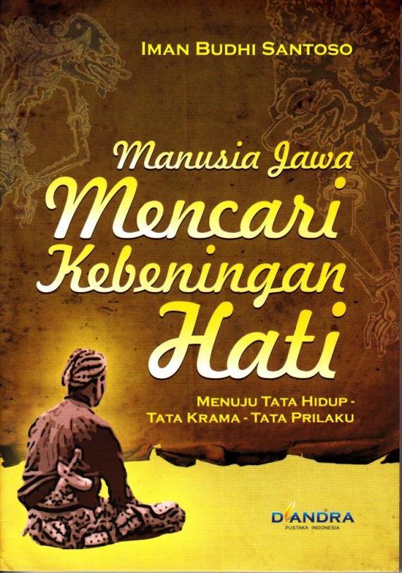 Buku MANUSIA JAWA MENCARI KEBENINGAN HATI karya Iman Budhi Santosa