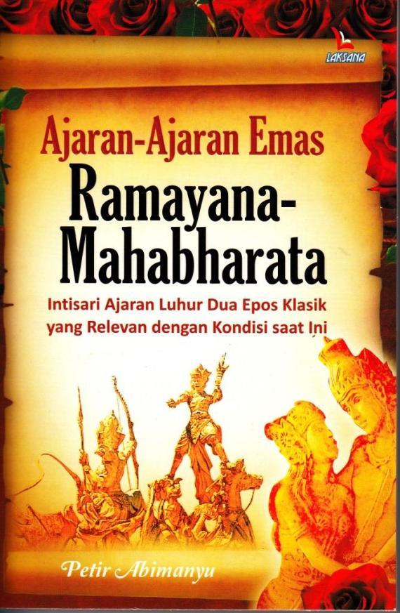Ajaran-ajaran Emas Ramayana dan Mahabharata pengarang Petir Abimanyu.