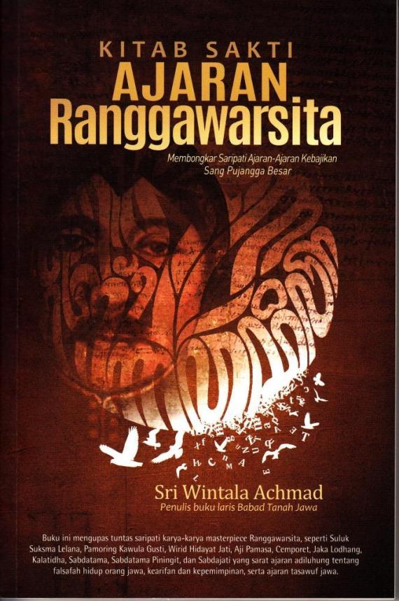 Buku KITAB SAKTI AJARAN RANGGAWARSITA karya Sri Wintala Achmad - 2014