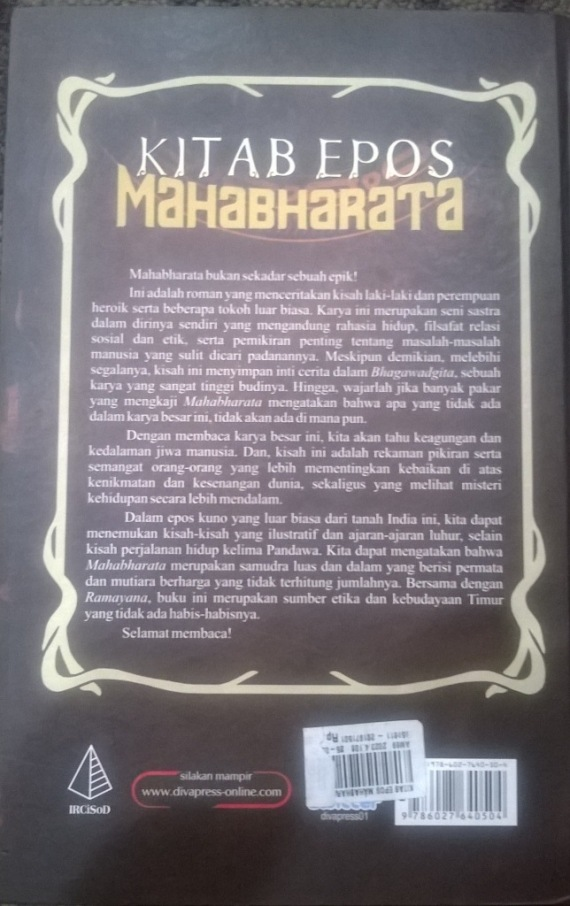 Buku terjemahan cerita wayang versi India - Mahabharata. Diceritakan oleh Rajagopalachari C. Terbitan penerbit IRCiSod (kelompok penerbit DIVA Press), Yogyakarta.