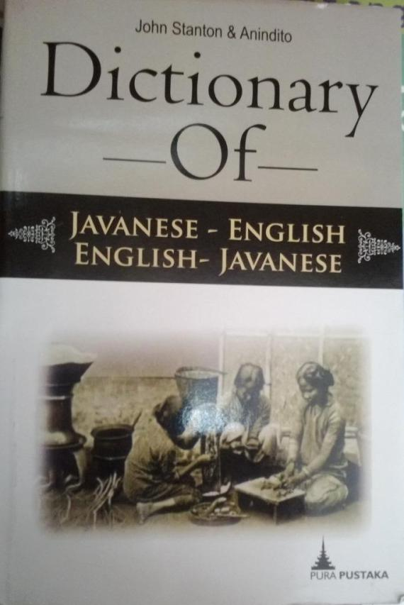Dictionary of Javanese-English, English-Javanese ; John Stanton and Anindito.