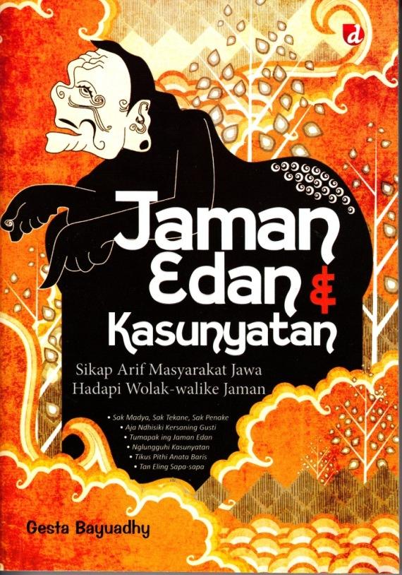 Buku JAMAN EDAN DAN KASUNYATAN oleh Gesta Bayuadhy