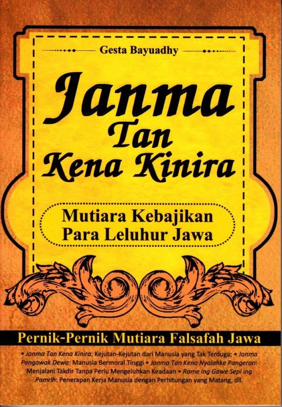 Buku JANMA TAN KENA KINIRA karangan Gesta Bayuadhy.