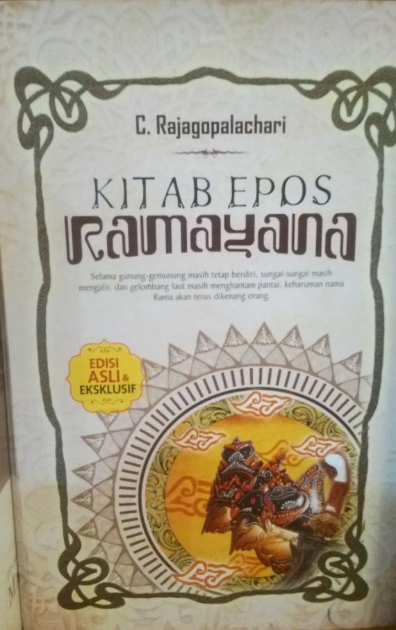 Buku cerita wayang versi India - Ramayana diceritakan oleh C Rajagopalachari. Terbitan penerbit IRCiSod (kelompok penerbit DIVA Press), Yogyakarta.