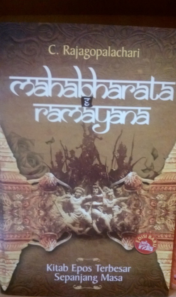 Buku terjemahan Mahabharata dan Ramayana versi India dari pengarang C Rajagopalachari, terbitan penerbit IRCiSod (kelompok penerbit DIVA Press), Yogyakarta.