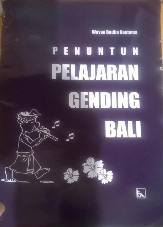 Penuntun Pelajaran Gending Bali karya Wayan Budha Gautama.